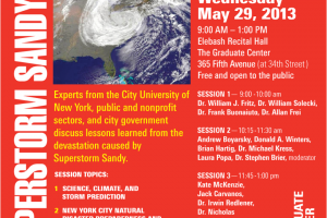 Superstorm Sandy: Are We Ready for the Next One?  (May 29, 2013 at CUNY Graduate Center)